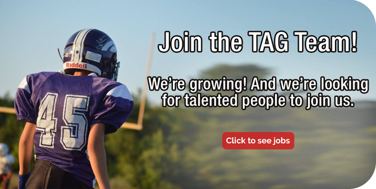 TAG is looking for talented individuals to join us as we grow the company. Click to read our job openings.